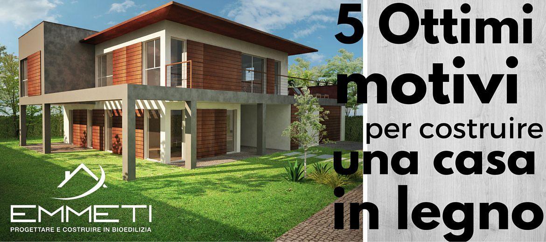5 ottimi motivi per costruire una casa in legno emmeti srl - Vorrei costruire una casa in legno ...